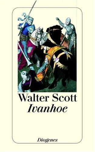 Ivanhoe. Roman: Scott, Walter