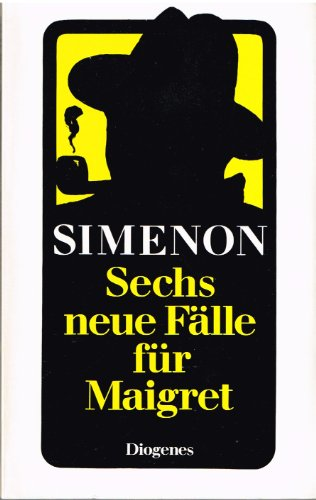 9783257213751: Sechs neue Fälle für Maigret. Erzählungen