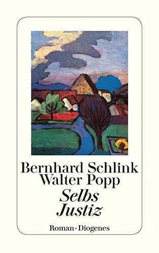 Selbs Justiz. Roman: Schlink,Bernhard/Popp,Walter