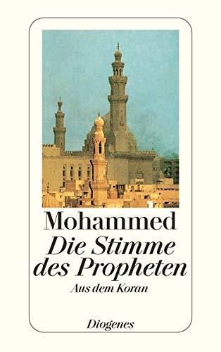 Die Stimme des Propheten: Aus dem Koran
