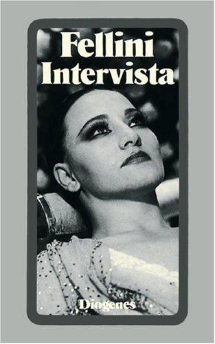Intervista. Idee u. Drehbuch von Federico Fellini. Aus d. Ital. von Renate Heimbucher-Bengs. [Hrsg....