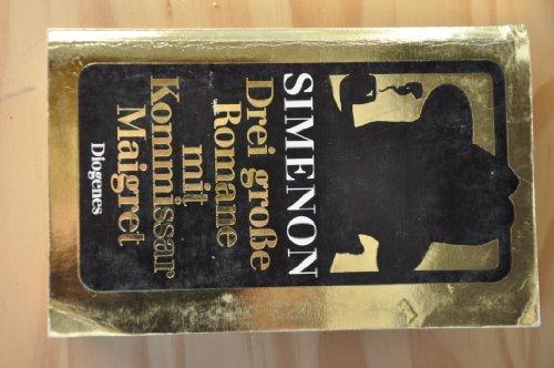 9783257215977: Das Goldene Gelbe. Drei große Romane mit Kommissar Maigret