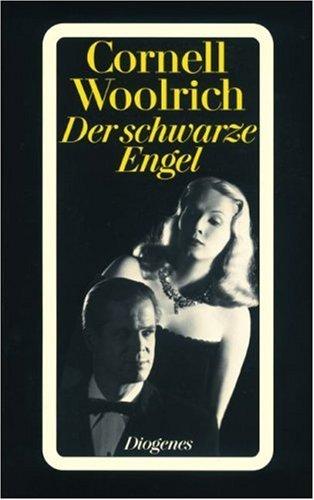 Der schwarze Engel. Roman. (3257216262) by Woolrich, Cornell
