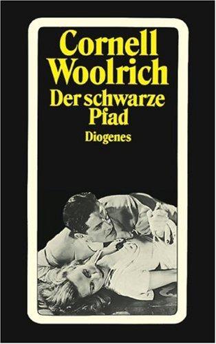 Der schwarze Pfad. Roman. (9783257216271) by Cornell Woolrich