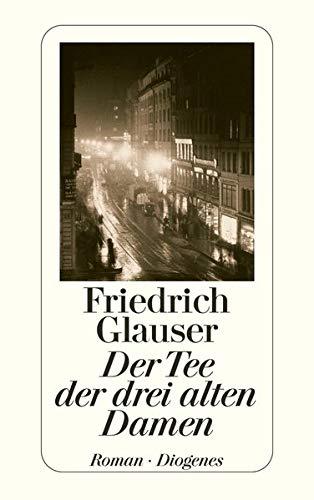9783257217384: Der Tee der drei alten Damen. Roman. ( Sämtliche Kriminalromane, 6).
