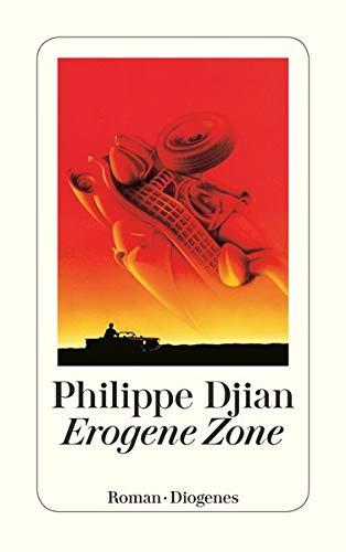 Erogene Zone. (9783257217766) by Philippe Djian