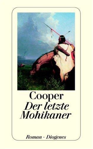 9783257218169: Der letzte Mohikaner: Ein Bericht über das Jahr 1757. (Zweiter Band der Lederstrumpf-Romane)