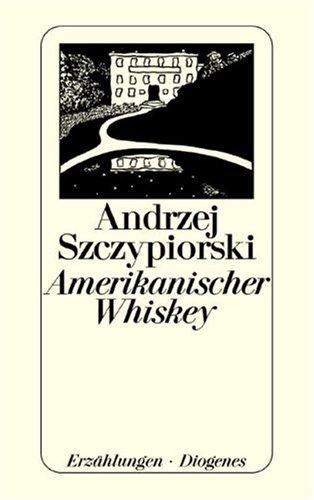 9783257224153: Amerikanischer Whiskey. Erzählungen