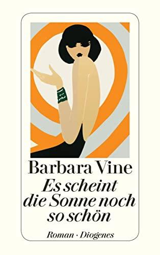 Es scheint die Sonne noch so schön: Barbara Vine