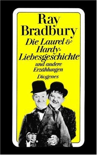 9783257224788: Die Laurel & Hardy-Liebesgeschichte und andere Erzählungen