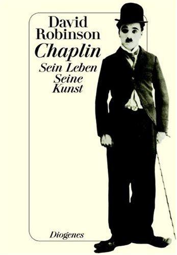 9783257225716: Chaplin: Sein Leben. Seine Kunst