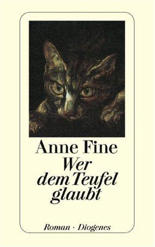 Wer dem Teufel glaubt. Roman. (3257225776) by Anne Fine