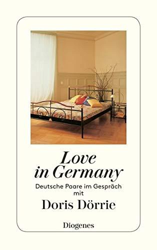 9783257227734: Love in Germany: Deutsche Parre im Gespräch mit Doris Dörrie (Diogenes Taschenbuch)