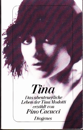 Tina - Das abenteuerliche Leben der Tina Modotti - - Cacucci, Pino
