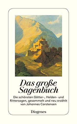 Das große Sagenbuch: Die schönsten Götter-, Helden-: Carstensen, Johannes