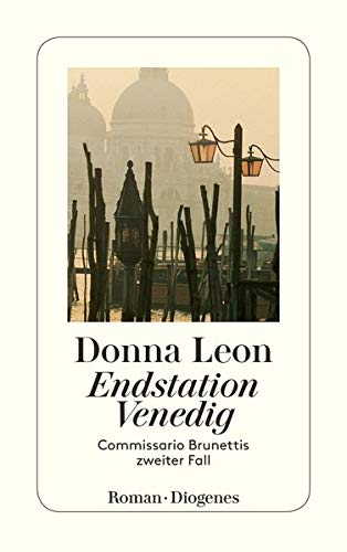 9783257229363: Endstation Venedig: Commissario Brunettis zweiter Fall