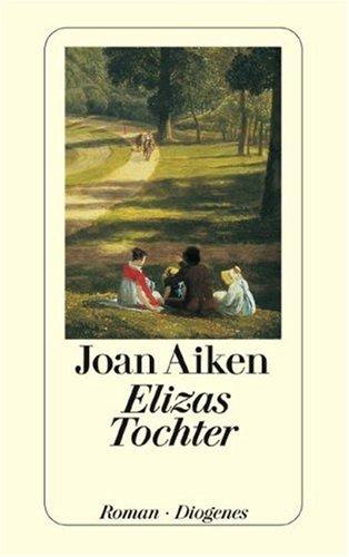 Elizas Tochter. (9783257229578) by Joan Aiken