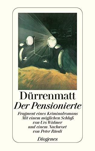 Der Pensionierte. Fragment eines Kriminalromans. Mit einem: Dürrenmatt, Friedrich: