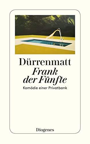 Frank der Fünfte. Komödie einer Privatbank. Neufassung 1980.: Friedrich Dürrenmatt