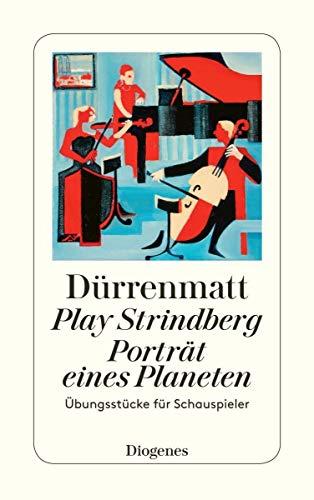 9783257230529: Play Strindberg. Porträt eines Planeten: Übungsstücke für Schauspieler