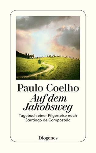 9783257231151: Auf dem Jakobsweg: Tagebuch einer Pilgerreise nach Santiago de Compostela