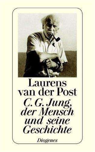 C. G. Jung, der Mensch und seine Geschichte. (9783257231663) by Post, Laurens Van Der