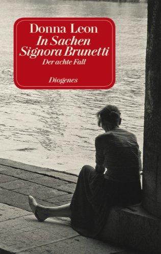 9783257231786: In Sachen Signora Brunetti: Der achte Fall