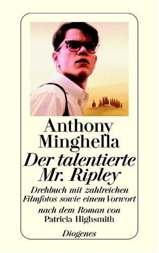 Der talentierte Mr. Ripley. Drehbuch nach dem Roman von Patricia Highsmith. (9783257231960) by Anthony Minghella; Patricia Highsmith