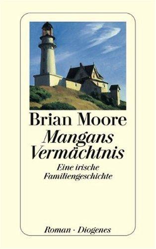 9783257232851: Mangans Vermächtnis. Eine irische Familiengeschichte.