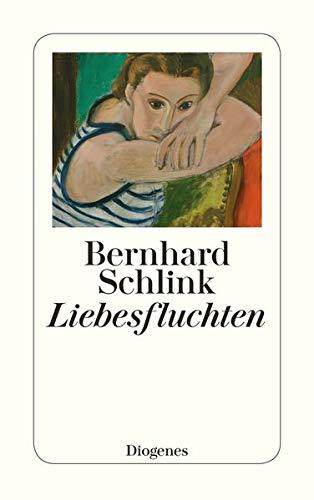 Liebesfluchten : Geschichten: Schlink, Bernhard