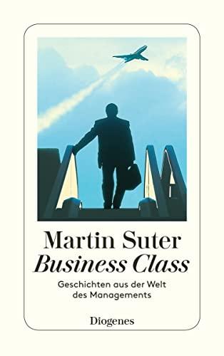 9783257233193: Business Class. Geschichten aus der Welt des Managements.