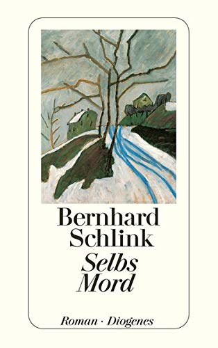 Selbs Mord. (9783257233605) by Bernhard Schlink