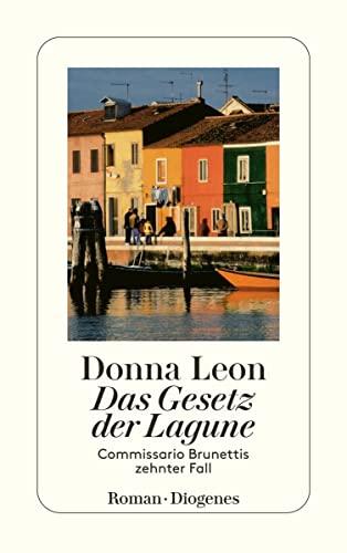 9783257233797: Das Gesetz der Lagune: Commissario Brunettis zehnter Fall