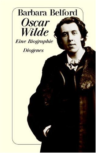 9783257234404: Oscar Wilde: Eine Biographie