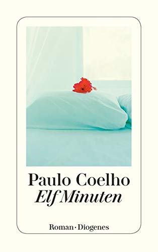 Elf Minuten : Roman. Aus dem Brasilian.: Coelho, Paulo: