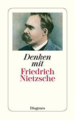 9783257235579: Denken mit Friedrich Nietzsche