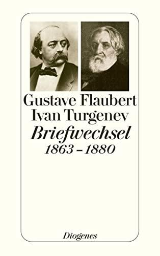 Flaubert-Turgenev Briefwechsel 1863-1880: Flaubert, Gustave; Turgenev,