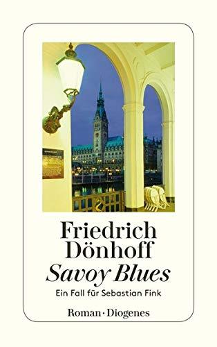 Savoy Blues: Ein Fall für Sebastian Fink (detebe)