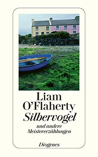 Silbervogel: Und andere Meistererzählungen: O'Flaherty, Liam
