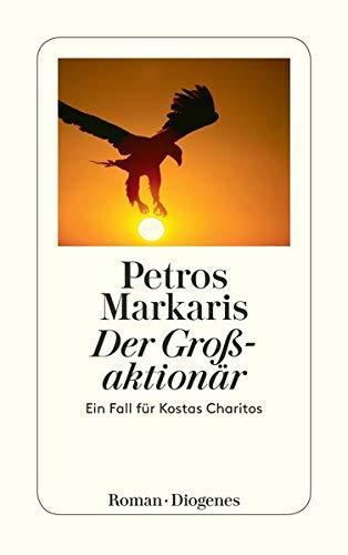 Der Großaktionär: Ein Fall für Kostas Charitos: Markaris, Petros