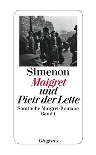 9783257238013: Maigret und Pietr der Lette: Sämtliche Maigret-Romane Band 1