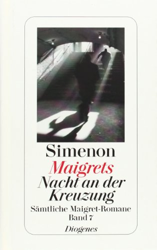 9783257238075: Maigrets Nacht an der Kreuzung: Sämtliche Maigret-Romane Band 7