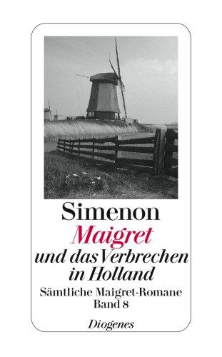9783257238082: Maigret und das Verbrechen in Holland: Sämtliche Maigret-Romane Band 8