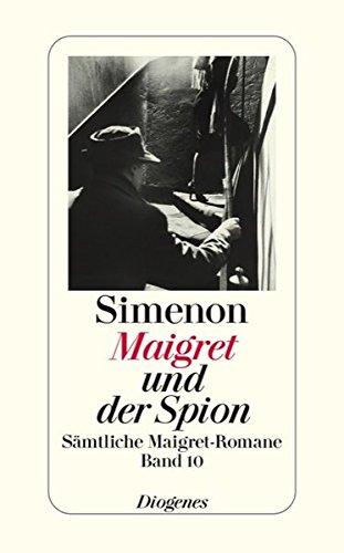 9783257238105: Maigret und der Spion: S�mtliche Maigret-Romane Band 10