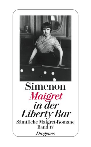 9783257238174: Maigret in der Liberty Bar: Sämtliche Maigret-Romane 17
