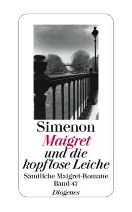 9783257238471: Maigret und die kopflose Leiche: Sämtliche Maigret-Romane