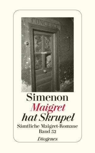9783257238525: Maigret hat Skrupel: Sämtliche Maigret-Romane