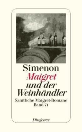 9783257238716: Maigret und der Weinhändler: Sämtliche Maigret-Romane