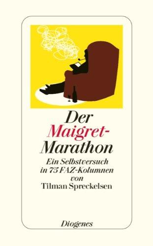 9783257239669: Der Maigret-Marathon: Ein Selbstversuch in 75 FAZ - Kolumnen