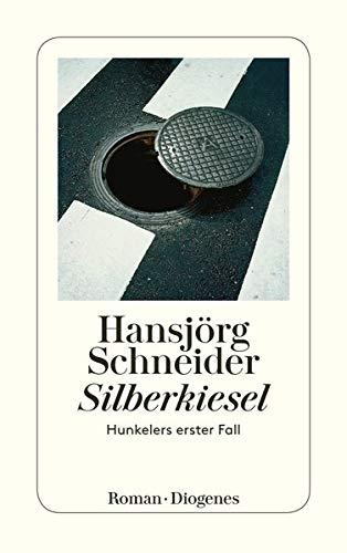 9783257240016: Silberkiesel: Hunkelers erster Fall
